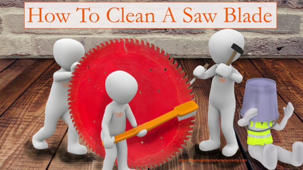 How To Clean A Saw Blade